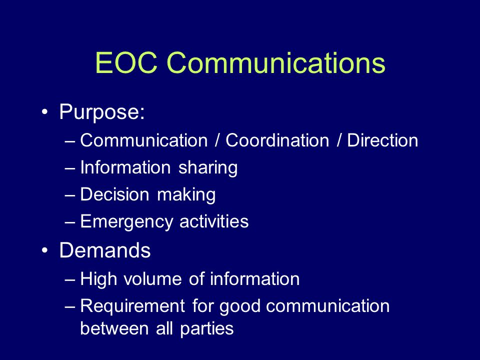EOC Communications Purpose: Demands