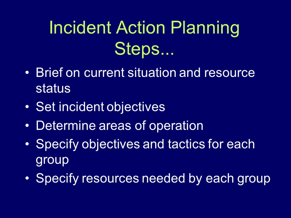 Incident Action Planning Steps...