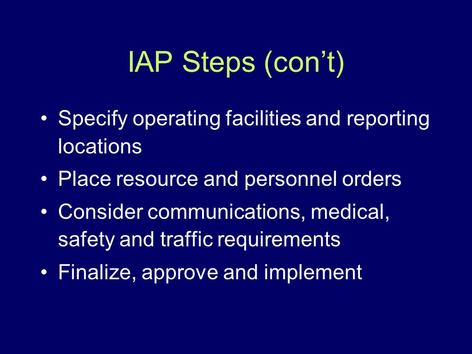 IAP Steps (con't) Specify operating facilities and reporting locations
