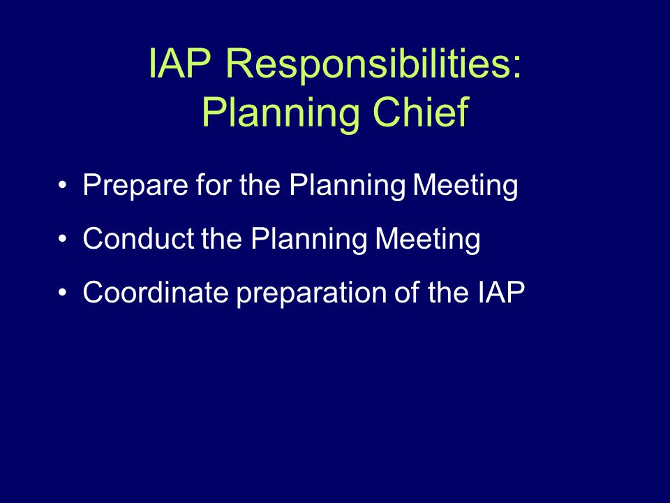 IAP Responsibilities: Planning Chief