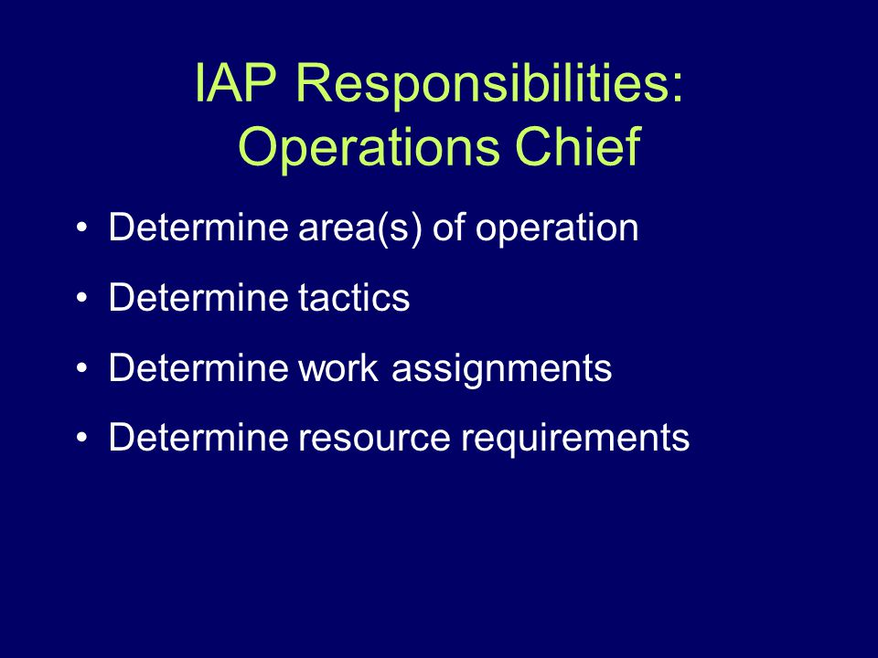 IAP Responsibilities: Operations Chief