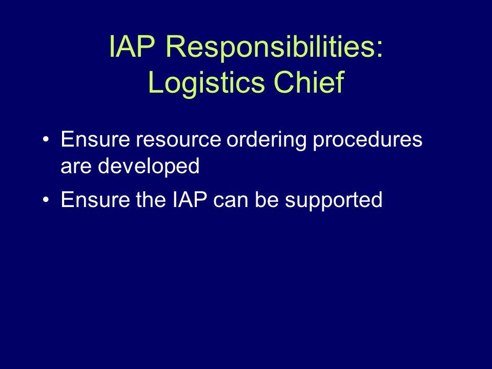 IAP Responsibilities: Logistics Chief