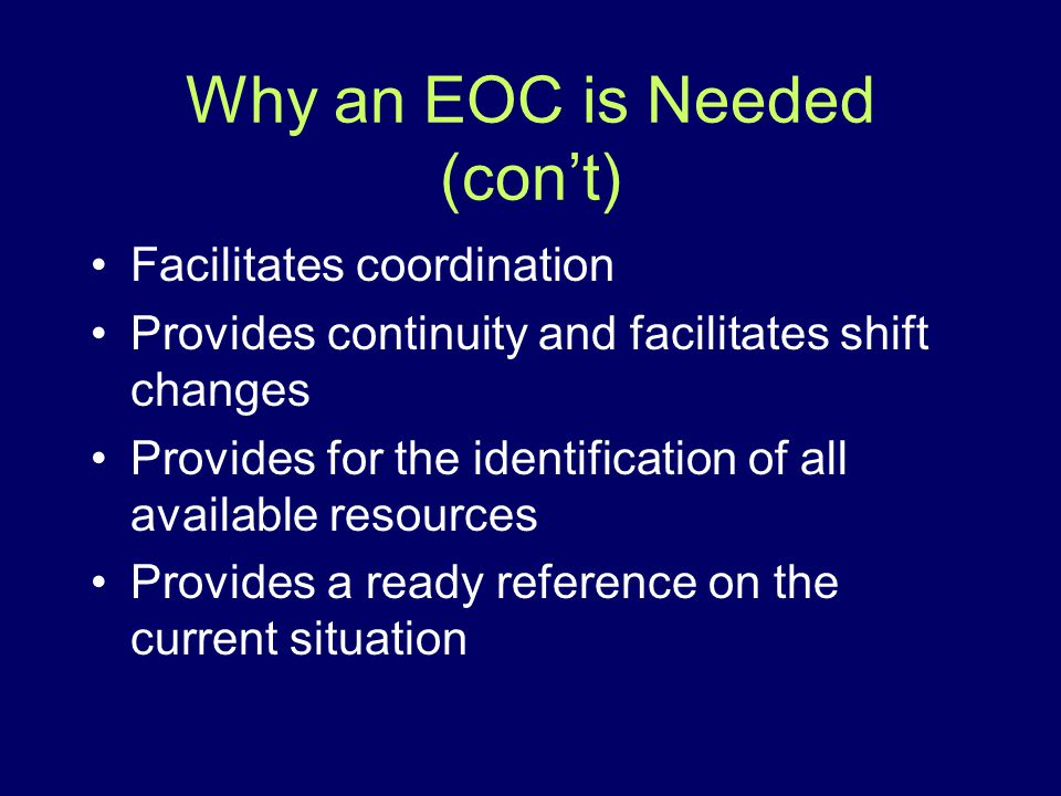 Why an EOC is Needed (con't)