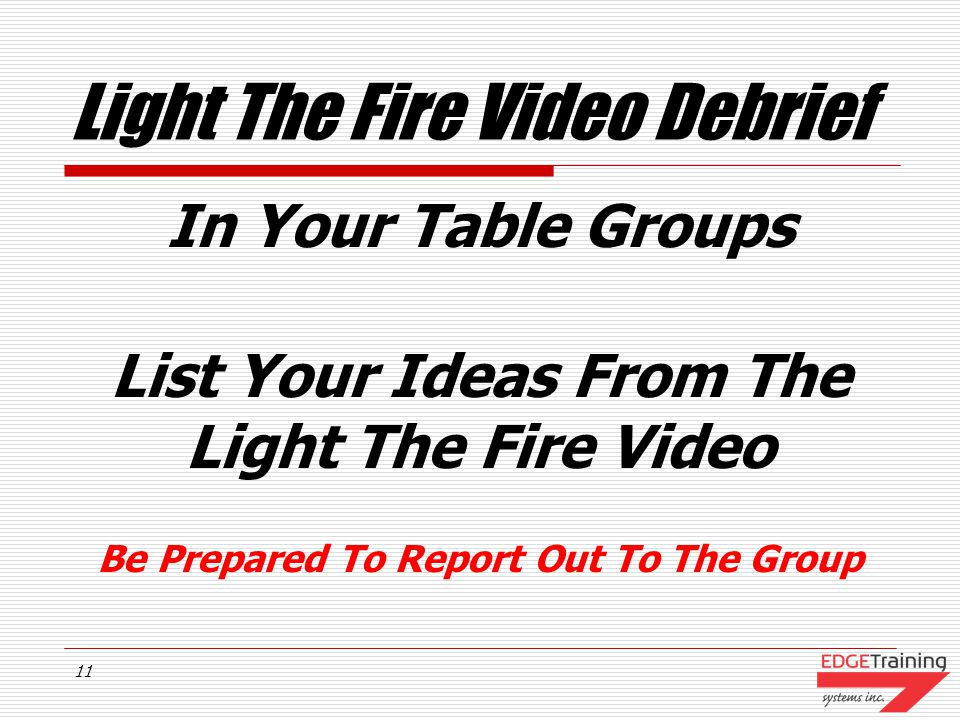 Light The Fire Video Debrief