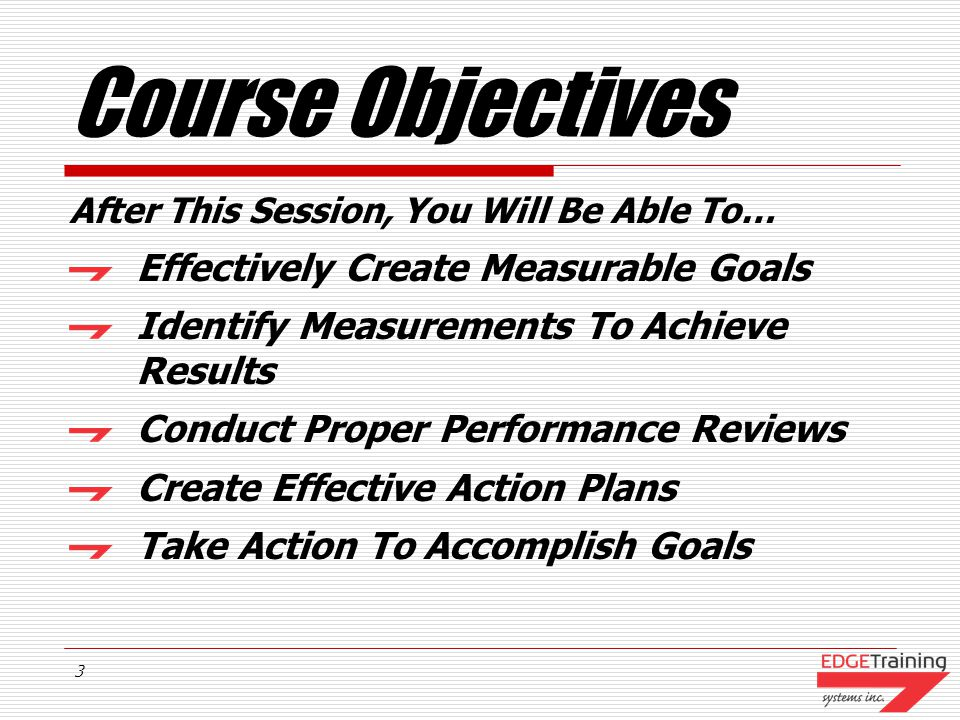 Course Objectives Effectively Create Measurable Goals