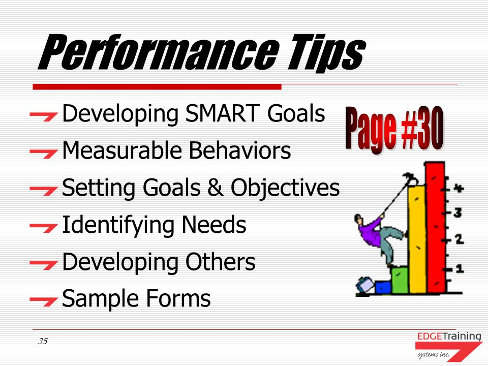 Performance Tips Page #30 Developing SMART Goals Measurable Behaviors