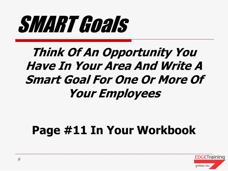 SMART Goals Think Of An Opportunity You Have In Your Area And Write A Smart Goal For One Or More Of Your Employees.
