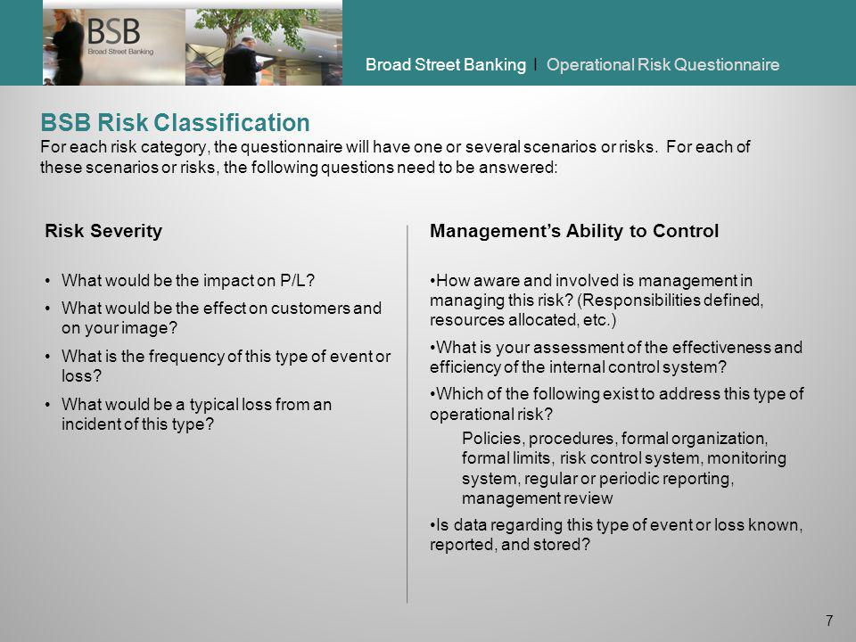 BSB Risk Classification For each risk category, the questionnaire will have one or several scenarios or risks. For each of these scenarios or risks, the following questions need to be answered: