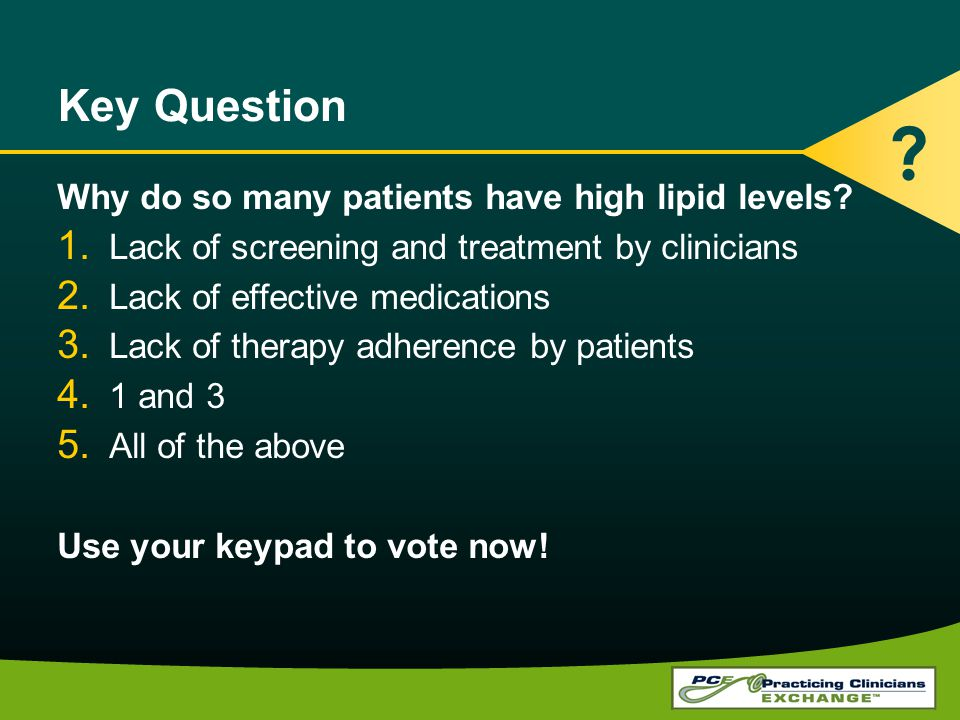 Key Question Why do so many patients have high lipid levels