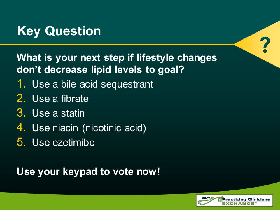 Key Question What is your next step if lifestyle changes
