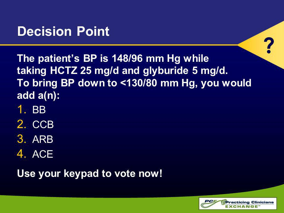 Decision Point The patient's BP is 148/96 mm Hg while