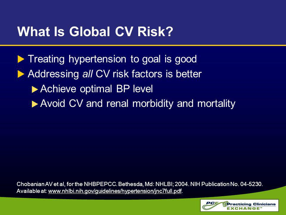 What Is Global CV Risk Treating hypertension to goal is good
