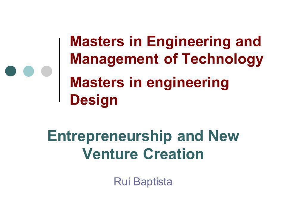 Entrepreneurship and New Venture Creation Rui Baptista