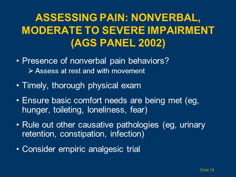 Assessing pain: Nonverbal, Moderate to Severe Impairment (AGS Panel 2002)