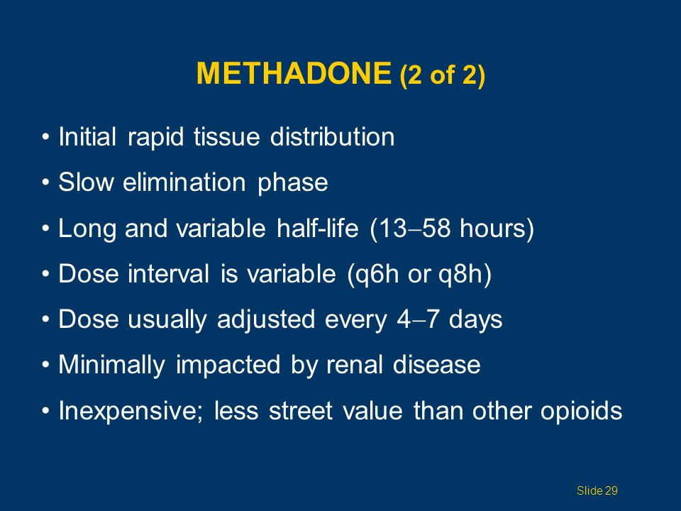 Methadone (2 of 2) Initial rapid tissue distribution