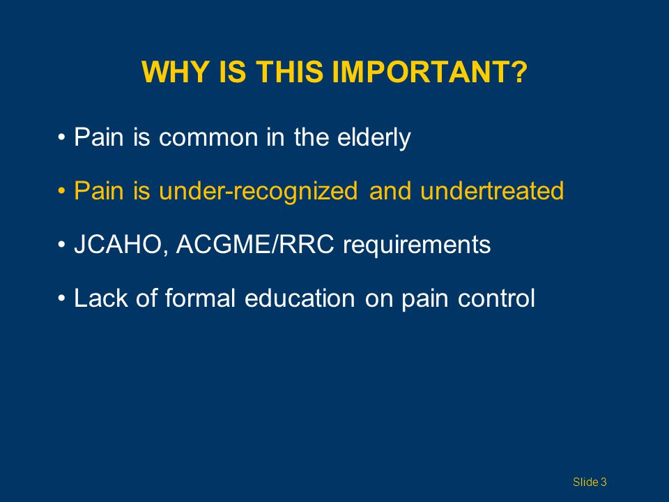 Why is this important Pain is common in the elderly