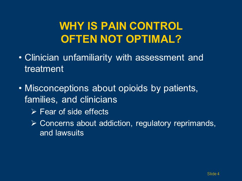 Why is pain control often not optimal