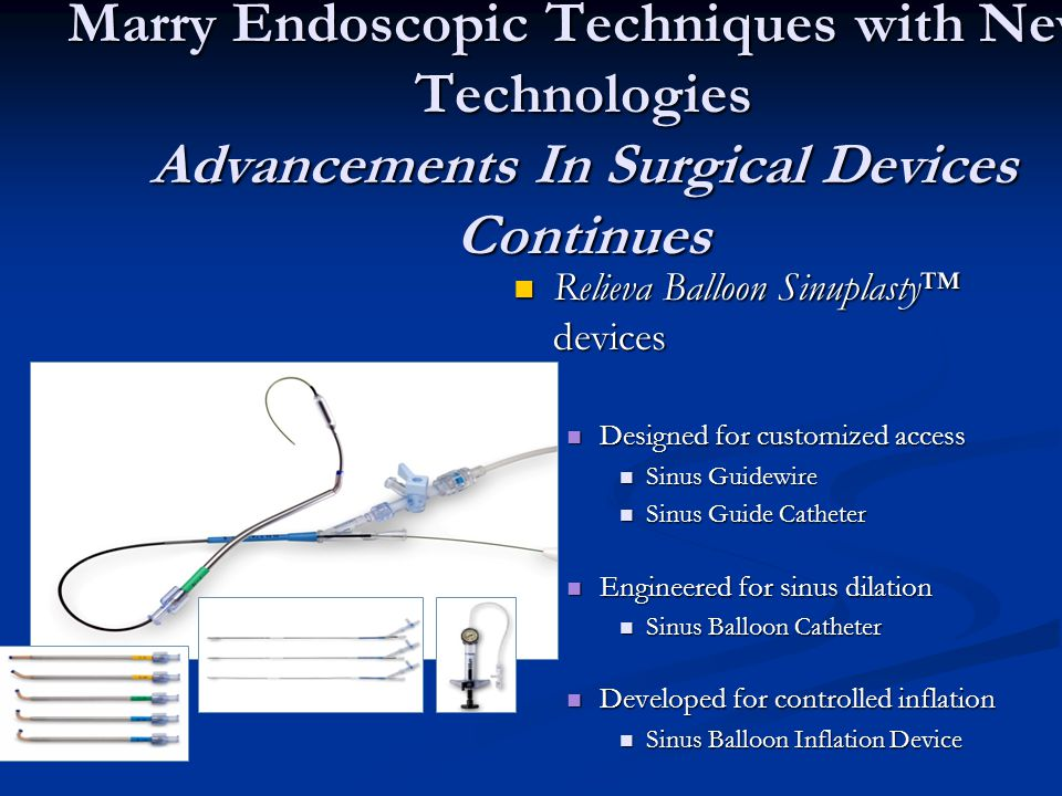 Marry Endoscopic Techniques with New Technologies Advancements In Surgical Devices Continues