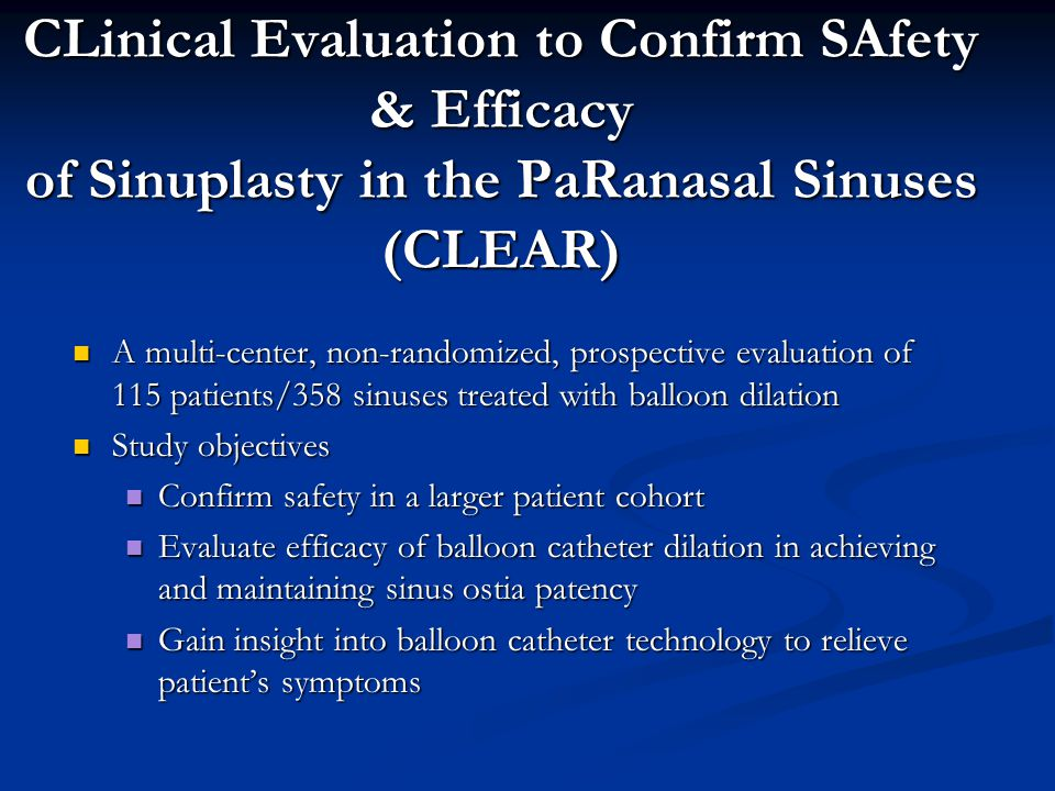CLinical Evaluation to Confirm SAfety & Efficacy of Sinuplasty in the PaRanasal Sinuses (CLEAR)