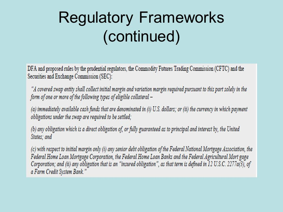 Regulatory Frameworks (continued)