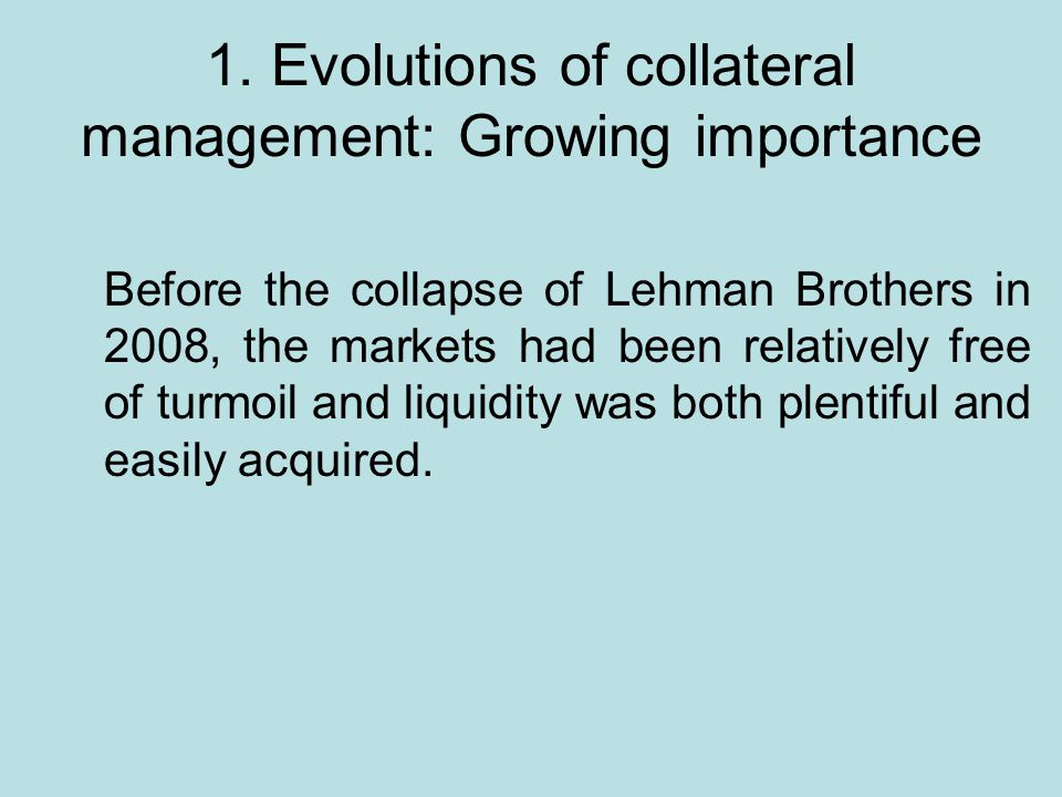 1. Evolutions of collateral management: Growing importance