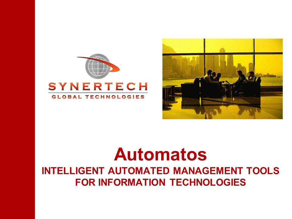 Automatos INTELLIGENT AUTOMATED MANAGEMENT TOOLS FOR INFORMATION TECHNOLOGIES