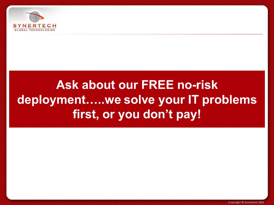 Ask about our FREE no-risk deployment…