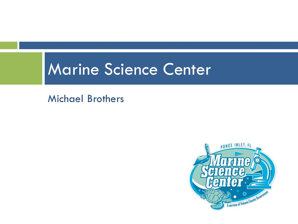 Marine Science Center Michael Brothers