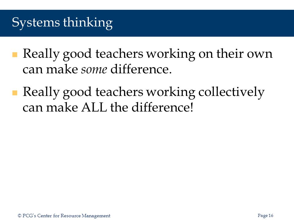 Systems thinking Really good teachers working on their own can make some difference.