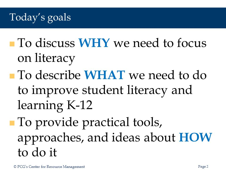 To discuss WHY we need to focus on literacy