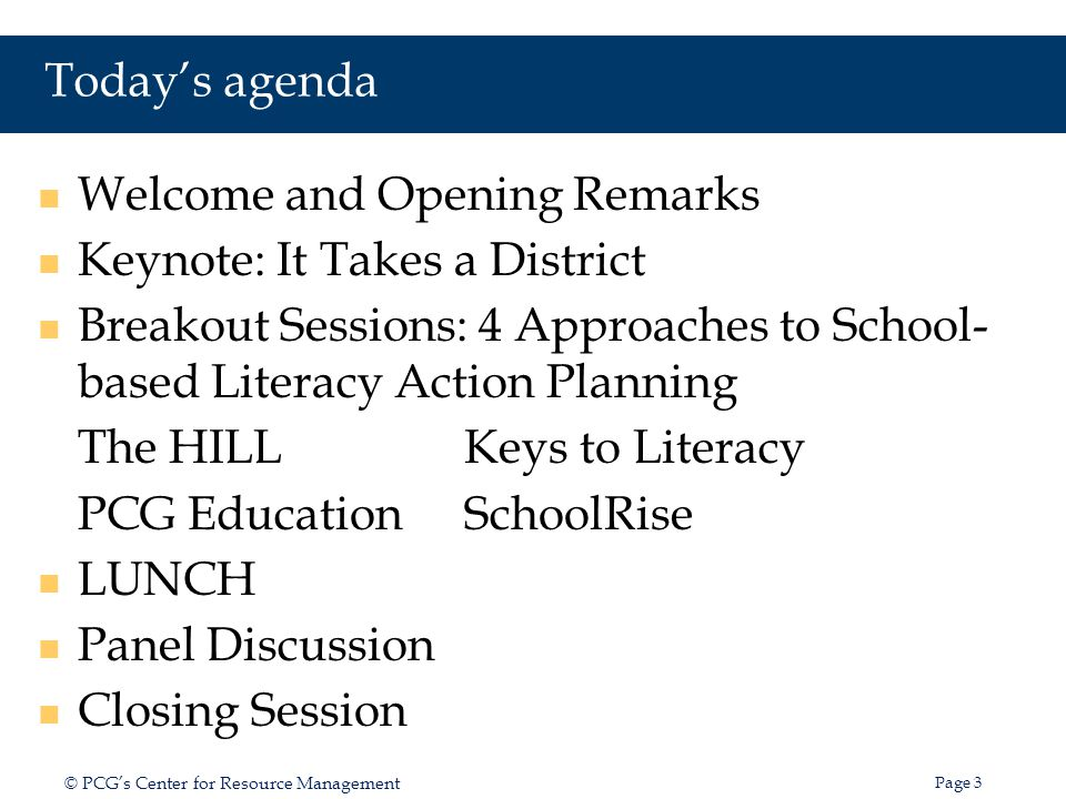 Today's agenda Welcome and Opening Remarks. Keynote: It Takes a District. Breakout Sessions: 4 Approaches to School- based Literacy Action Planning.