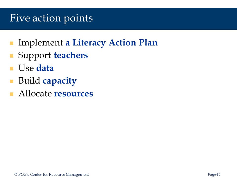 Five action points Implement a Literacy Action Plan Support teachers