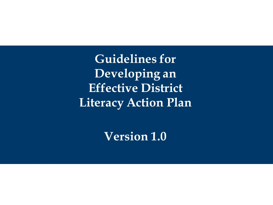 Guidelines for Developing an Effective District Literacy Action Plan