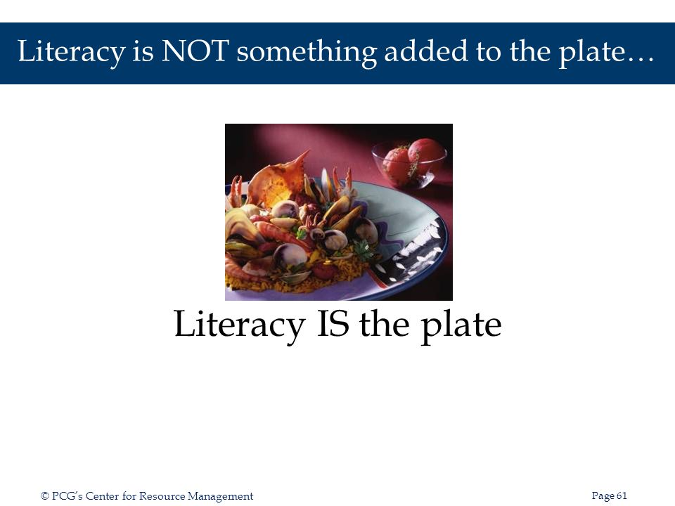 Literacy is NOT something added to the plate…