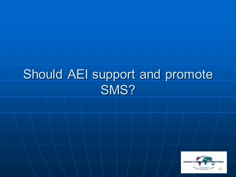 Should AEI support and promote SMS