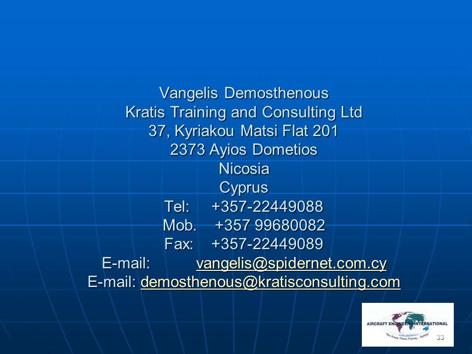 Vangelis Demosthenous Kratis Training and Consulting Ltd 37, Kyriakou Matsi Flat 201 2373 Ayios Dometios Nicosia Cyprus Tel: +357-22449088 Mob.