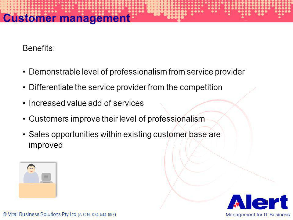 Customer management Benefits: