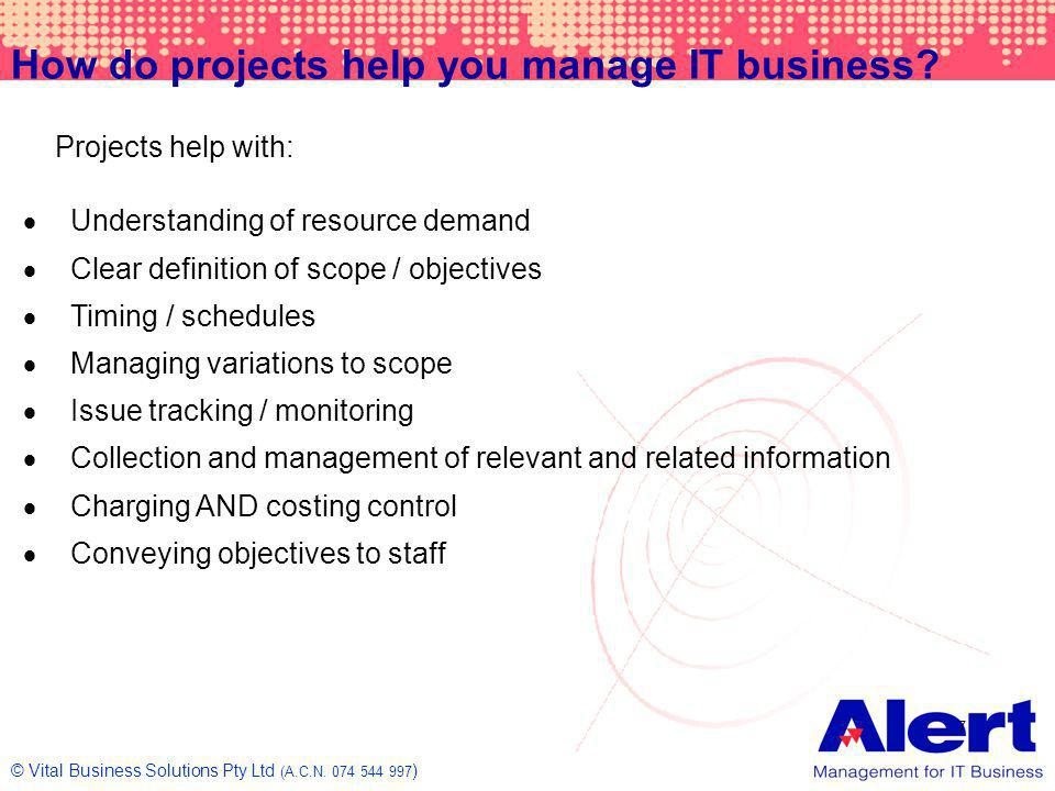 How do projects help you manage IT business