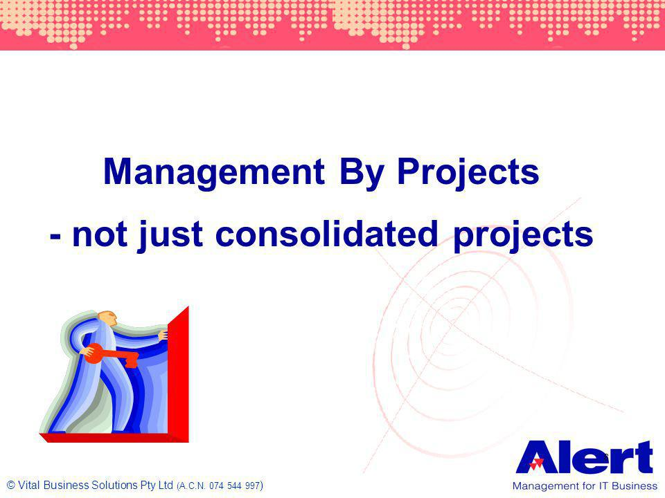 Management By Projects - not just consolidated projects
