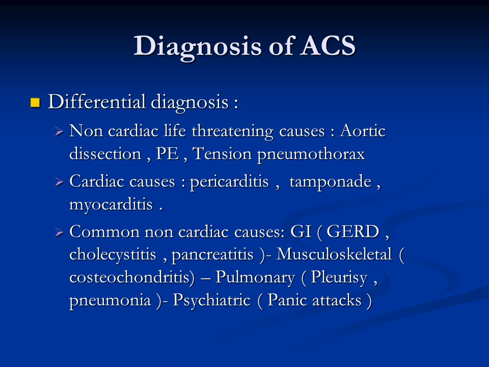 Diagnosis of ACS Differential diagnosis :