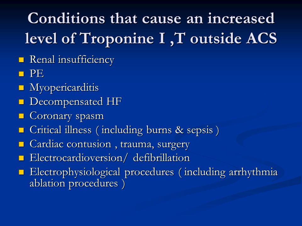 Conditions that cause an increased level of Troponine I ,T outside ACS