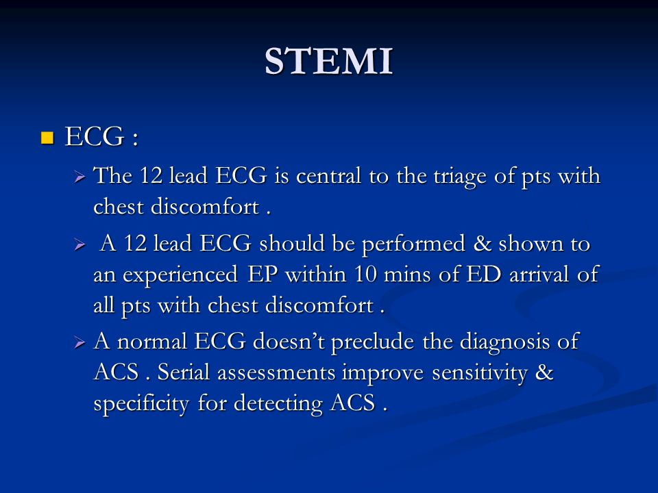 STEMI ECG : The 12 lead ECG is central to the triage of pts with chest discomfort .