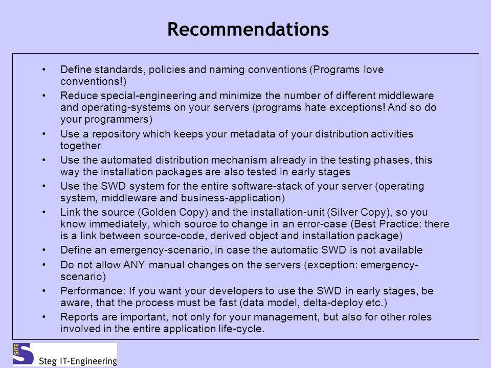 Recommendations Define standards, policies and naming conventions (Programs love conventions!)