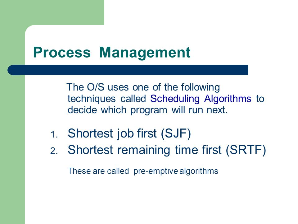 Process Management Shortest job first (SJF)