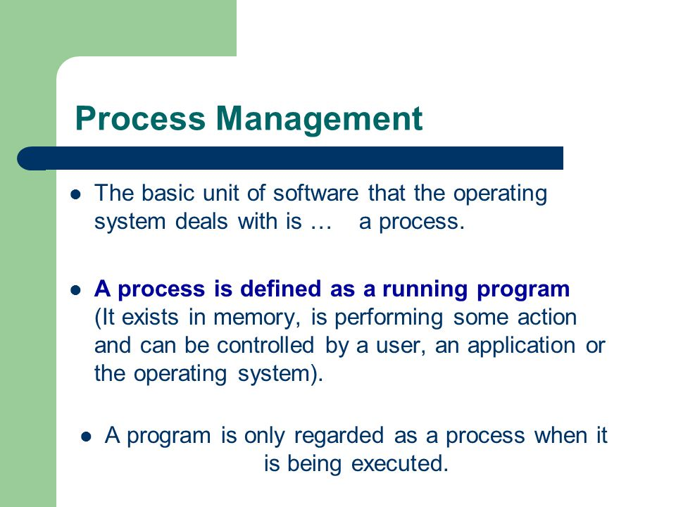 A program is only regarded as a process when it is being executed.