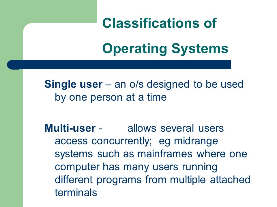 Classifications of Operating Systems