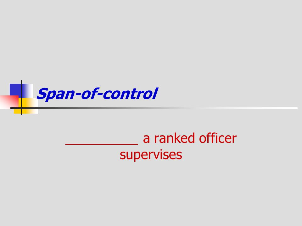 __________ a ranked officer supervises