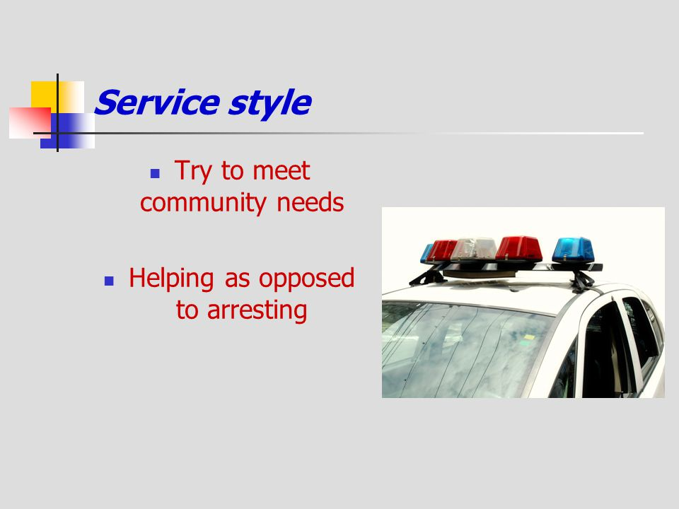 Service style Try to meet community needs
