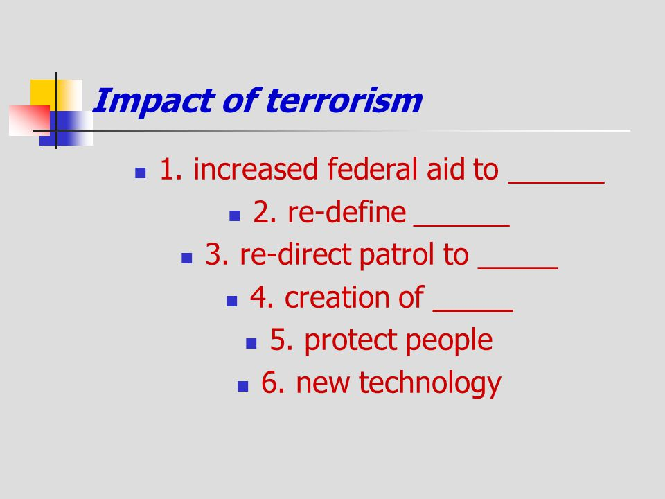 Impact of terrorism 1. increased federal aid to ______