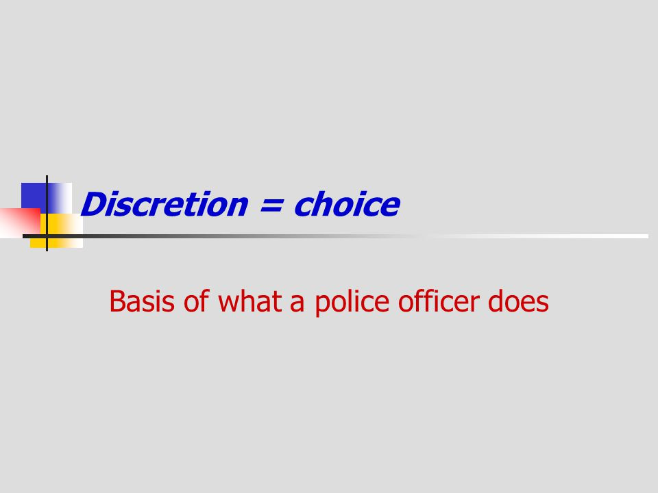 Basis of what a police officer does